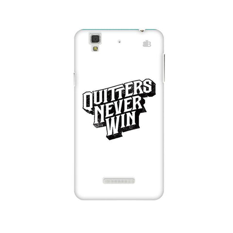 Quitters Never Win Micromax Yu Yureka Plus Phone Cover