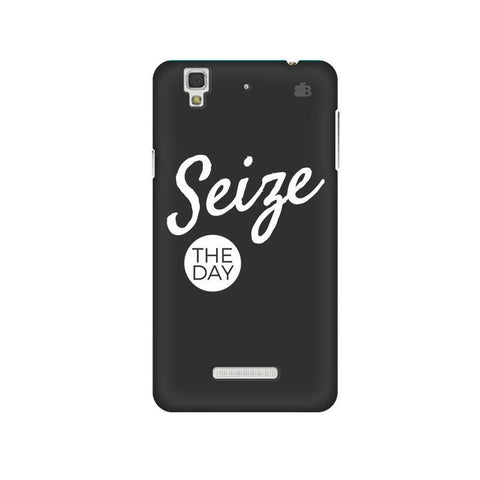 Seize The Day Micromax Yu Yureka Plus Phone Cover