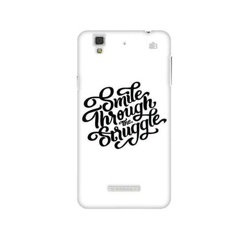 Smile through the Struggle Micromax Yu Yureka Plus Phone Cover