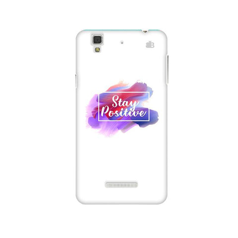 Stay Positive Micromax Yu Yureka Plus Phone Cover