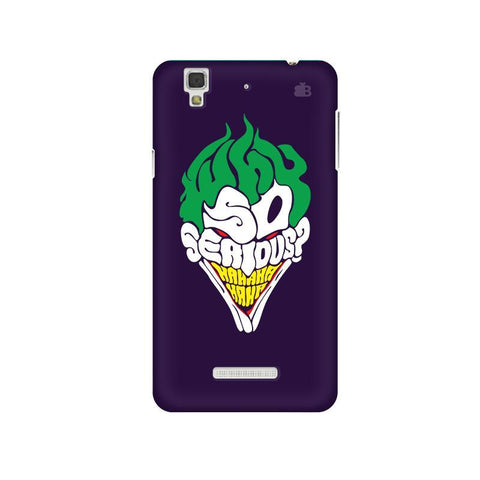 Why So Serious Micromax Yu Yureka Plus Phone Cover