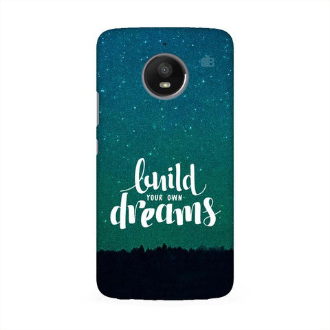 Build your own Dreams Moto E4 Phone Cover