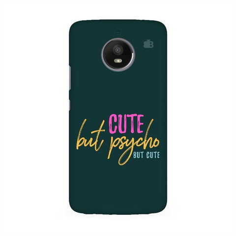 Cute but Psycho Moto E4 Phone Cover