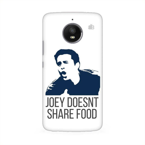 Joey doesnt share food Moto E4 Phone Cover