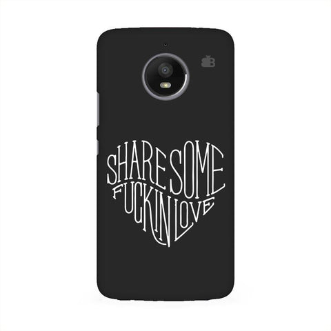 Share Some F'ing Love Moto E4 Phone Cover
