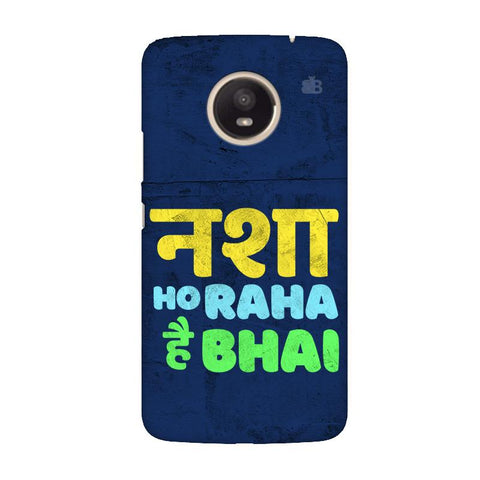 Nasha Bhai Moto E4 Plus Cover