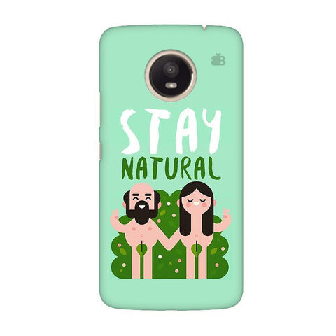 Stay Natural Moto E4 Plus Phone Cover