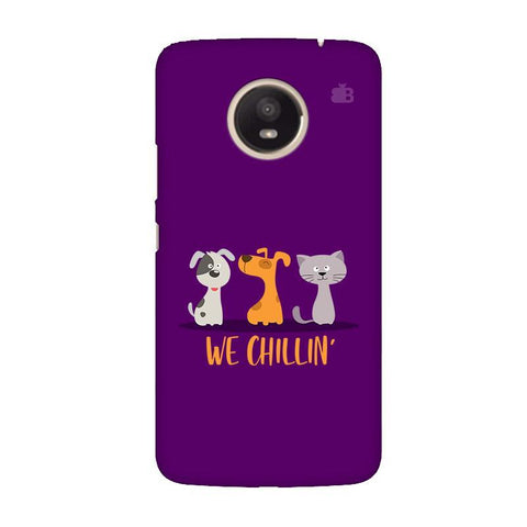 We Chillin Moto E4 Plus Phone Cover
