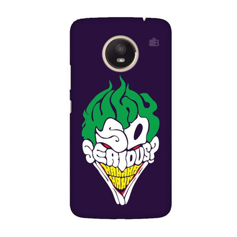 Why So Serious Moto E4 Plus Phone Cover