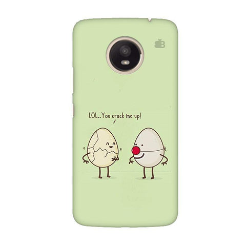 You Crack me up Moto E4 Plus Phone Cover