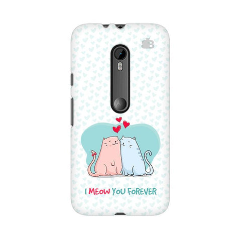 Meow You Forever Moto G3 Phone Cover