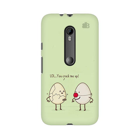 You Crack me up Moto G3 Phone Cover