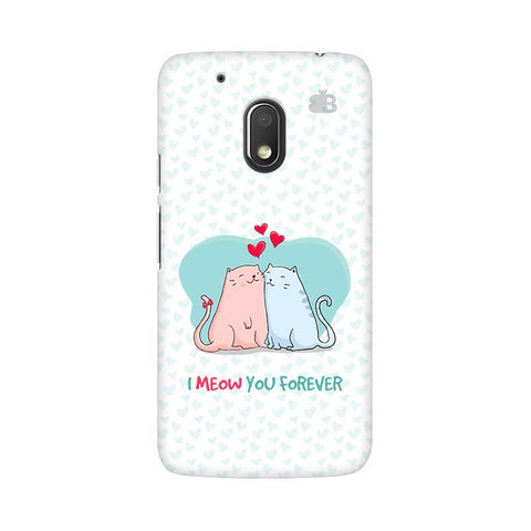 Meow You Forever Moto G4 Play Phone Cover