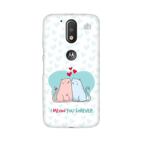 Meow You Forever Moto G4  Plus Phone Cover