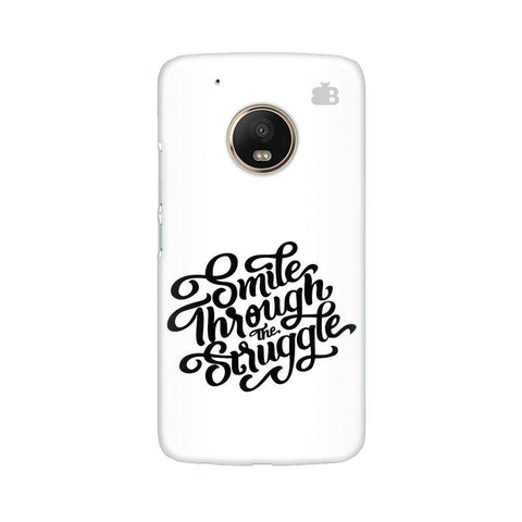 Smile through the Struggle Moto G5 Phone Cover