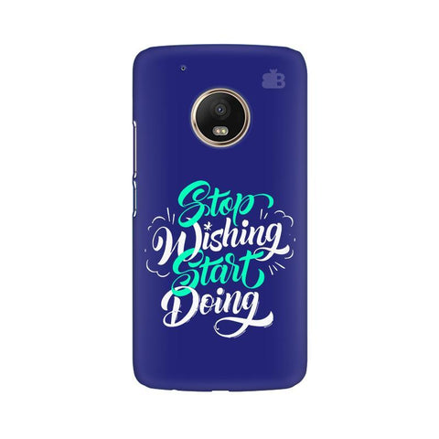 Start Doing Moto G5 Phone Cover