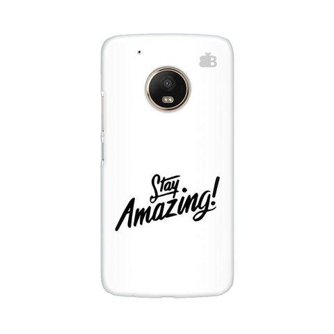 Stay Amazing Moto G5 Phone Cover