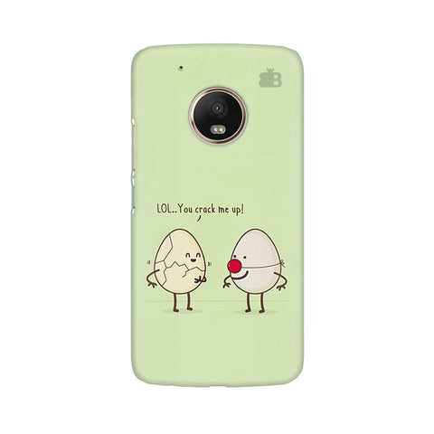 You Crack me up Moto G5 Phone Cover