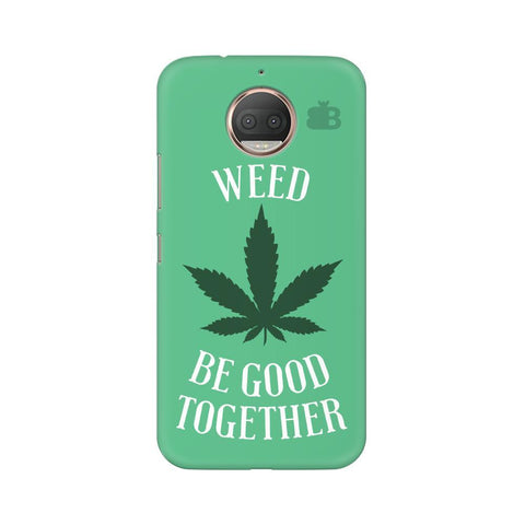 Weed be good Together Moto G5s Phone Cover