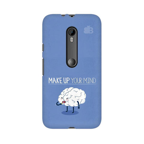 Make up Mind Moto X Style Phone Cover
