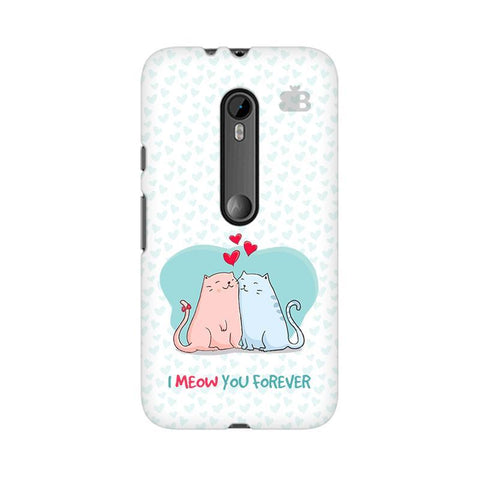 Meow You Forever Moto X Style Phone Cover