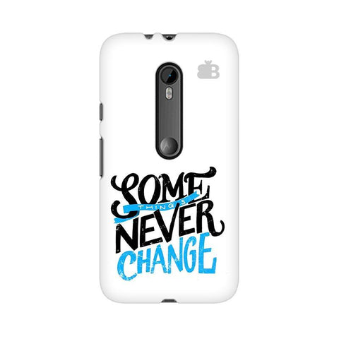 Never Change Moto X Style Phone Cover