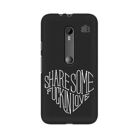 Share Some F'ing Love Moto X Style Phone Cover
