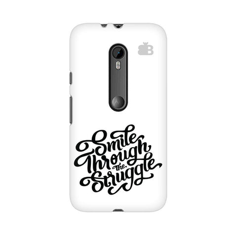 Smile through the Struggle Moto X Style Phone Cover