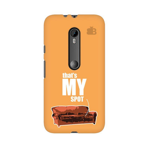That's My Spot Moto X Style Phone Cover