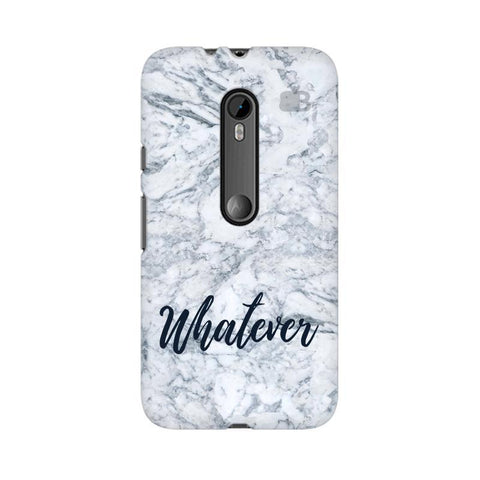 Whatever Moto X Style Phone Cover