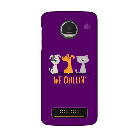 We Chillin Moto Z Play Phone Cover