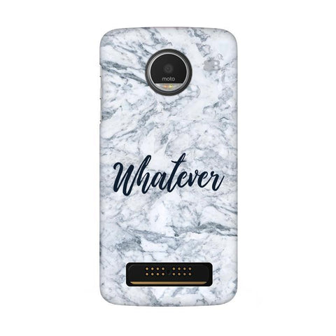 Whatever Moto Z Play Phone Cover