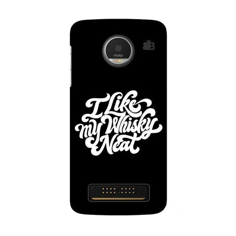Whiskey Neat Moto Z Play Phone Cover