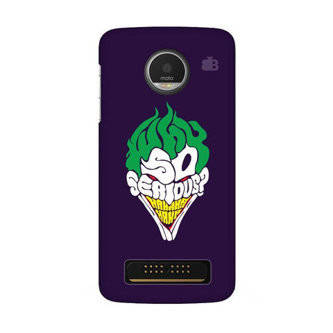 Why So Serious Moto Z Play Phone Cover