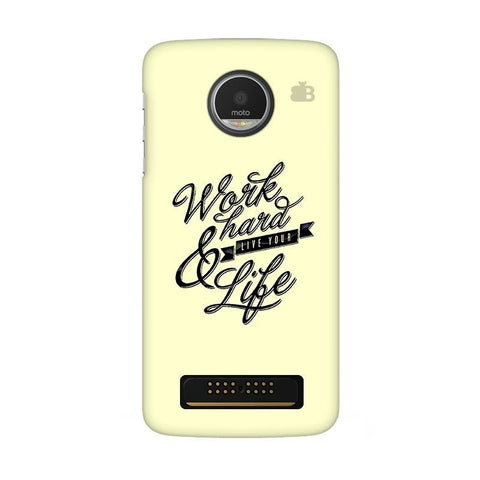 Work Hard Moto Z Play Phone Cover