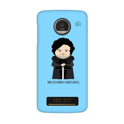 You Know Nothing Moto Z Play Phone Cover