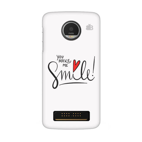 You make me Smile Moto Z Play Phone Cover
