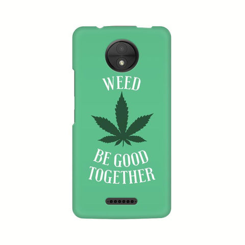 Weed be good Together Motorola Moto C Plus Phone Cover
