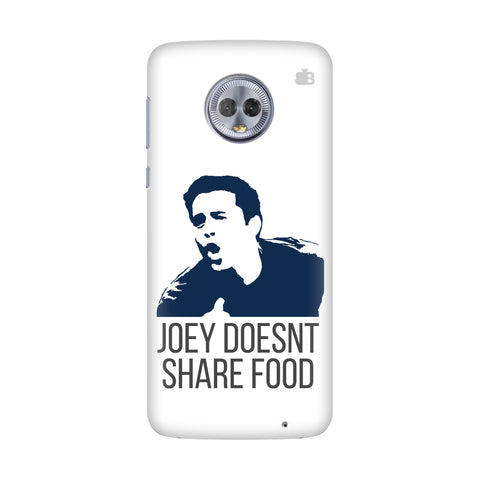 Joey doesnt share food Motorola G6 Plus Cover