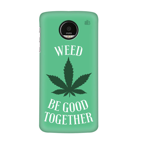 Weed be good Together Motorola Moto G7 Plus Cover