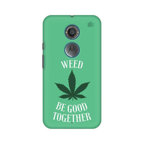 Weed be good Together Motorola Moto X2 Phone Cover