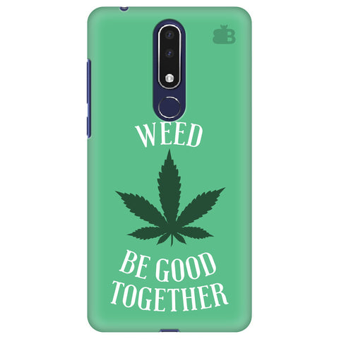 Weed be good Together Nokia 3.1 Plus Cover