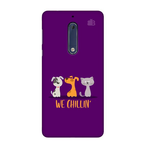 We Chillin Nokia 5 Phone Cover