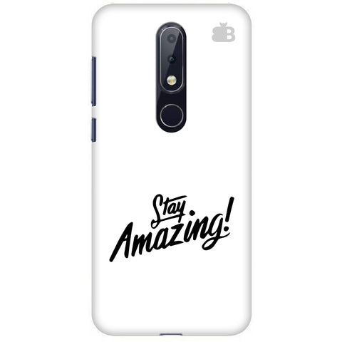 Stay Amazing Nokia 6.1 Plus Cover