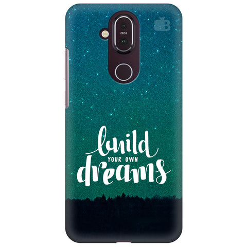 Build your own Dreams Nokia 8.1 Cover