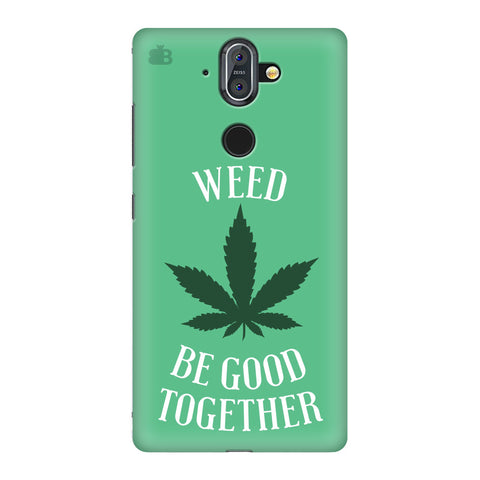 Weed be good Together Nokia 8 Sirocco Cover