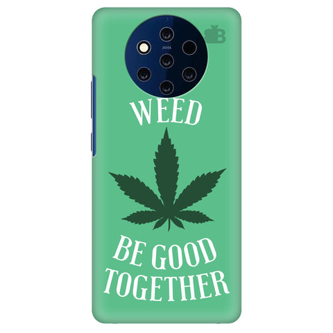 Weed be good Together Nokia 9 Cover