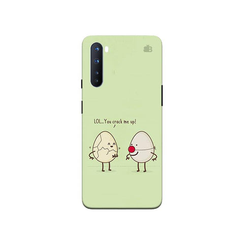 You Crack me up OnePlus Nord Phone Cover