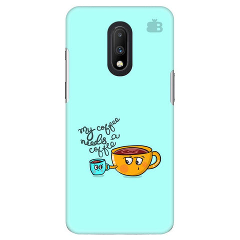 Coffee Needs Coffee OnePlus 7 Cover