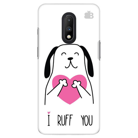 I Ruff You OnePlus 7 Cover